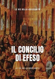 Concilio di Efeso - Le Vie della Cristianità - ebook