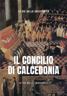 Il concilio di Calcedonia - Le Vie della Cristianità - ebook