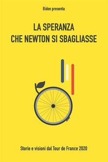 La speranza che Newton si sbagliasse - Bidon,Ciclismo allo stato liquido,Leonardo Piccione - ebook