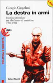 La destra in armi. Neofascisti italiani tra ribellismo ed eversione (1977-1982).pdf