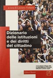 Dizionario delle istituzioni e dei diritti del cittadino. Con floppy disk: La Repubblica italiana: istituzioni, cariche, regole