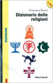 Dizionario delle religioni. Storia, divinità, concetti. Con floppy disk - Francesca Brezzi - copertina