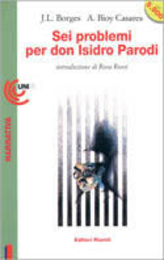 Sei problemi per don Isidro Parodi - Jorge L. Borges,Adolfo Bioy Casares - copertina