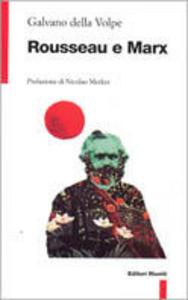 Libro Rousseau e Marx Galvano Della Volpe