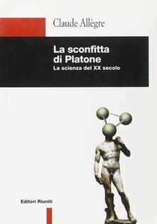 Fondazionesergioperlamusica.it La sconfitta di Platone. La scienza del XX secolo Image