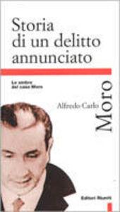 Libro Storia di un delitto annunciato. Le ombre del caso Moro Alfredo C. Moro