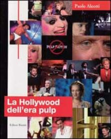 Antondemarirreguera.es La hollywood dell'era pulp. Dalle prime riviste pulp al cinema di Tarantino Image