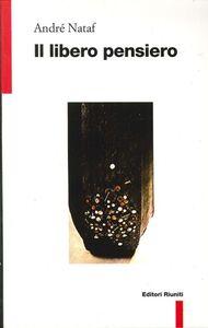 Foto Cover di Il libero pensiero, Libro di André Nataf, edito da Editori Riuniti
