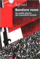 Bandiere rosse. Un profilo storico dei comunismi europei
