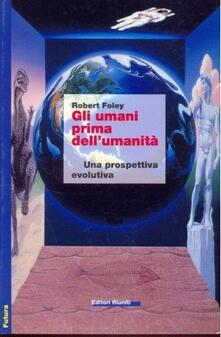 Gli umani prima dellumanità. Una prospettiva evolutiva.pdf