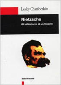 Foto Cover di Nietzsche. Gli ultimi anni di un filosofo, Libro di Lesley Chamberlain, edito da Editori Riuniti