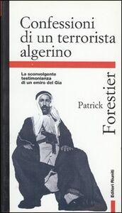 Foto Cover di Confessioni di un terrorista algerino. La sconvolgente testimonianza di un emiro del Gia, Libro di Patrick Forestier, edito da Editori Riuniti