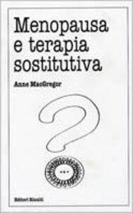 Libro Menopausa e terapia sostitutiva Anne McGregor