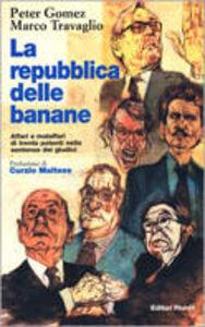 Libro La repubblica delle banane Peter Gomez , Marco Travaglio