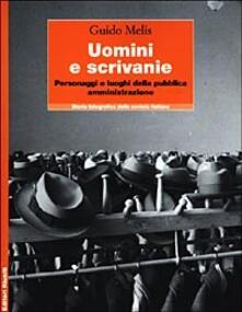 Uomini e scrivanie. Personaggi e luoghi della pubblica amministrazione.pdf