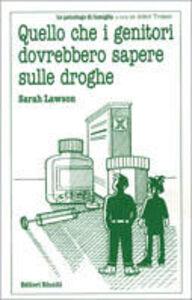 Foto Cover di Quello che i genitori dovrebbero sapere sulle droghe, Libro di Sarah Lawson, edito da Editori Riuniti