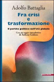 Ascotcamogli.it Fra crisi e trasformazione. Il partito politico nell'età globale Image