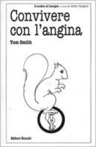 Libro Convivere con l'angina Tom Smith
