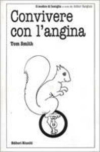 Libro Convivere con l'angina Tom Smith