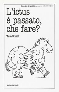 Libro L' ictus è passato, che fare? Tom Smith
