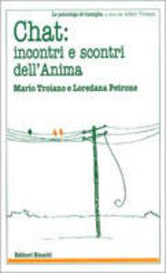 Libro Chat: incontri e scontri dell'anima Mario Troiano , Loredana B. Petrone