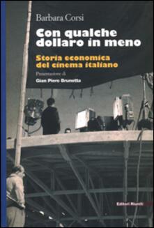 Con qualche dollaro in meno. Storia economica del cinema italiano - Barbara Corsi - copertina