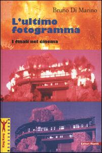 Libro L' ultimo fotogramma. I finali nel cinema Bruno Di Marino