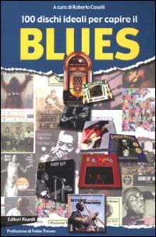 100 dischi ideali per capire il blues