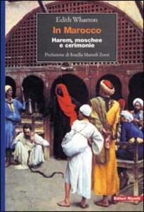 In Marocco. Harem, moschee e cerimonie - Edith Wharton - copertina