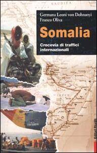 Libro Somalia. Crocevia di traffici internazionali Germana Leoni von Dohnanyi , Franco Oliva