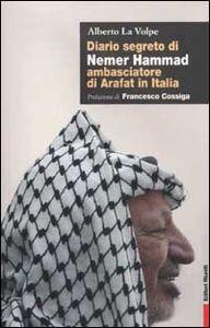 Libro Diario segreto di Nemer Hammad ambasciatore di Arafat in Italia Alberto La Volpe