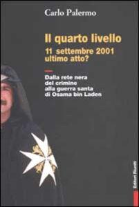 Libro Il quarto livello. 11 settembre 2001 ultimo atto? Dalla rete nera del crimine alla guerra santa di Osama bin Laden Carlo Palermo