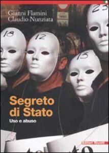Foto Cover di Segreto di Stato. Uso e abuso, Libro di Gianni Flamini,Claudio Nunziata, edito da Editori Riuniti
