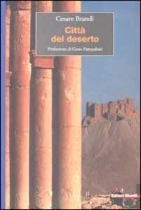 Libro Città del deserto Cesare Brandi