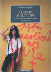 Libro Ernesto e gli altri. L'omosessualità nella narrativa italiana del Novecento Claudio Gargano