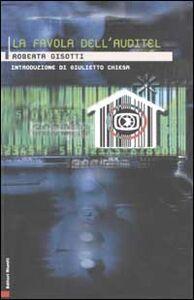 Foto Cover di La favola dell'auditel, Libro di Roberta Gisotti, edito da Editori Riuniti