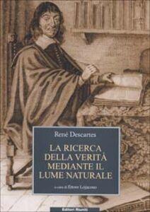Foto Cover di La ricerca della Verità mediante il lume naturale, Libro di Renato Cartesio, edito da Editori Riuniti