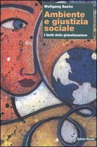 Ambiente e giustizia sociale. I limiti della globalizzazione