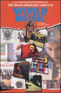 Libro 100 dischi ideali per la capire la world music