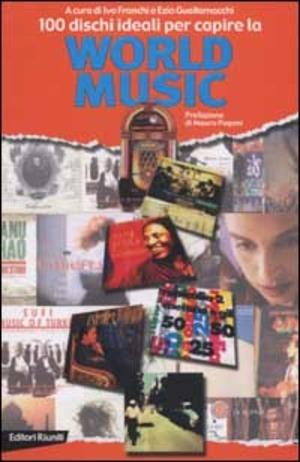 100 dischi ideali per la capire la world music