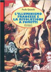 Libro L' illuminismo francese e la Rivoluzione a fumetti Paolo Quintili