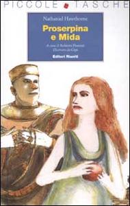 Libro Proserpina e Mida Nathaniel Hawthorne