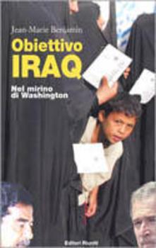 Obiettivo Iraq. Nel mirino di Washington. Con DVD