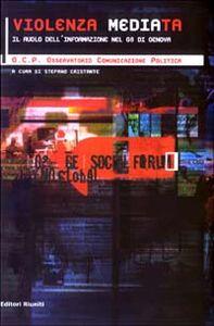 Libro Violenza mediata. Il ruolo dell'informazione nel G8 di Genova