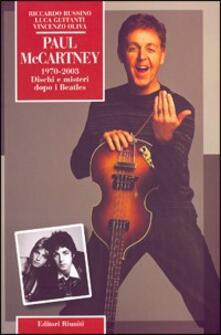 Paul McCartney (1970-2003). Dischi e misteri dopo i Beatles - Riccardo Russino,Luca Guffanti,Vincenzo Oliva - copertina