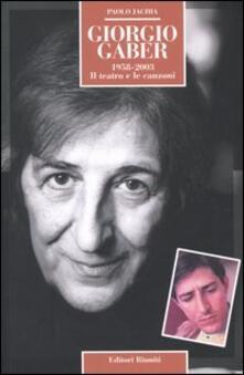 Giorgio Gaber 1958-2003. Il teatro e le canzoni.pdf