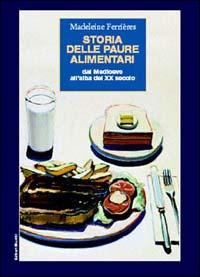 Storia delle paure alimenta...