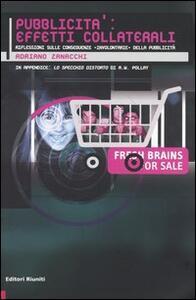 Pubblicità: effetti collaterali. Riflessioni sulle conseguenze «involontarie» della pubblicità
