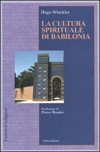 Libro La cultura spirituale di Babilonia Hugo Winckler
