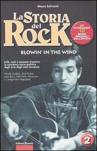 Libro La storia del rock. Con CD Audio. Vol. 2: Blowin' in the wind. Mauro Eufrosini
